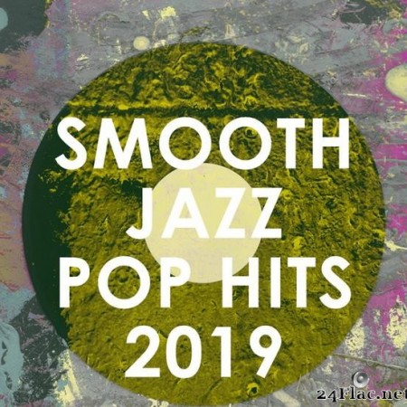Smooth Jazz All Stars - Smooth Jazz Pop Hits 2019 (2019) [FLAC (tracks)]