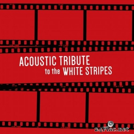 Guitar Tribute Players - Acoustic Tribute to The White Stripes (2020) Hi-Res