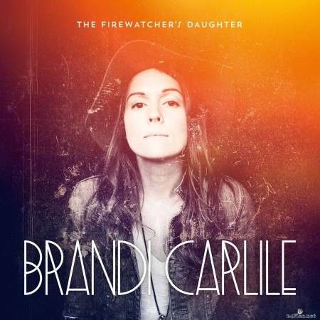 Brandi Carlile - The Firewatcher's Daughter (2015) Hi-Res