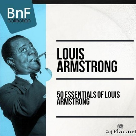 Louis Armstrong - 50 Essentials Of Louis Armstrong (2014) [FLAC (tracks)]