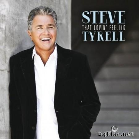 Steve Tyrell - That Lovin' Feeling (2015) Hi-Res