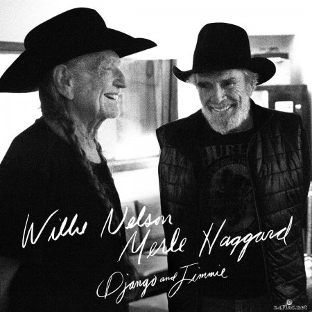 Willie Nelson & Merle Haggard - Django And Jimmie (2015) FLAC + Hi-Res