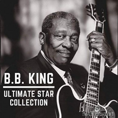 B.B. King - Ultimate Star Collection (2020) FLAC