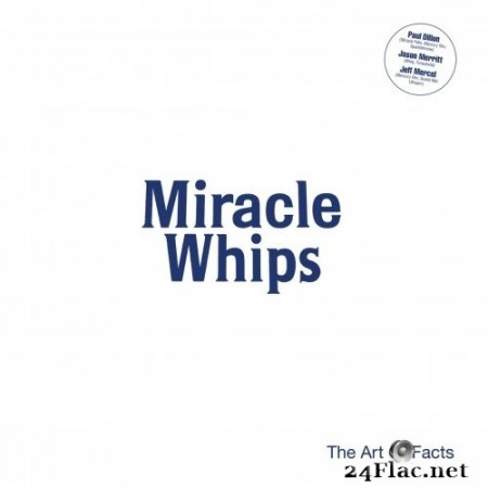 Miracle Whips - The Art of Facts (2020) Hi-Res + FLAC