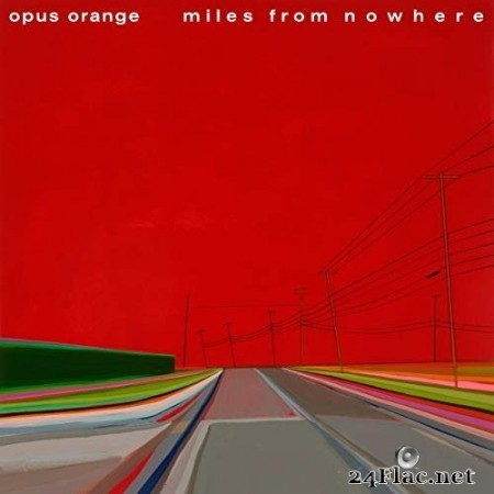 Opus Orange - Miles from Nowhere (2020) Hi-Res