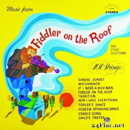 101 Strings Orchestra - Music from Fiddler on the Roof (Remastered from the Original Alshire Tapes) (2020) Hi-Res