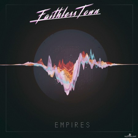 Faithless Town - Empires (2020) Hi-Res