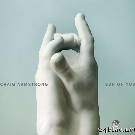 Craig Armstrong - Sun On You (2018) [FLAC (tracks)]