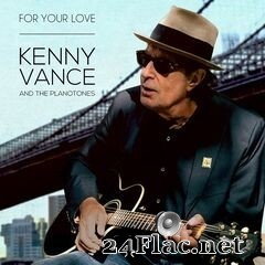 Kenny Vance & The Planotones - For Your Love (2020) FLAC