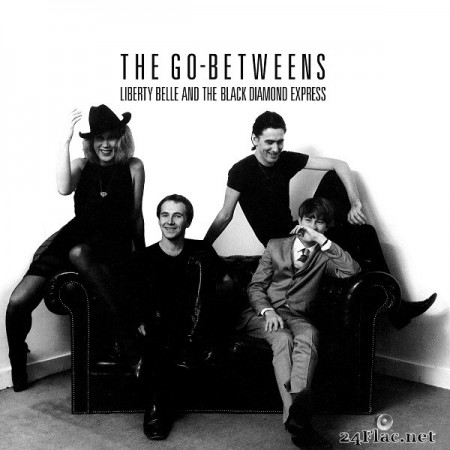 The Go-Betweens - Liberty Belle and the Black Diamond Express (Remastered) (2020) Hi-Res