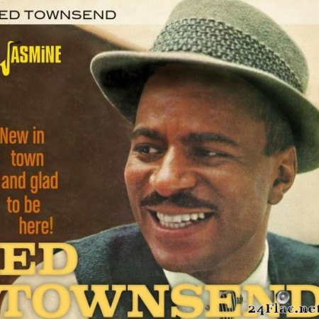 Ed Townsend - New in Town and Glad to Be Here! (2020) [FLAC (tracks)]