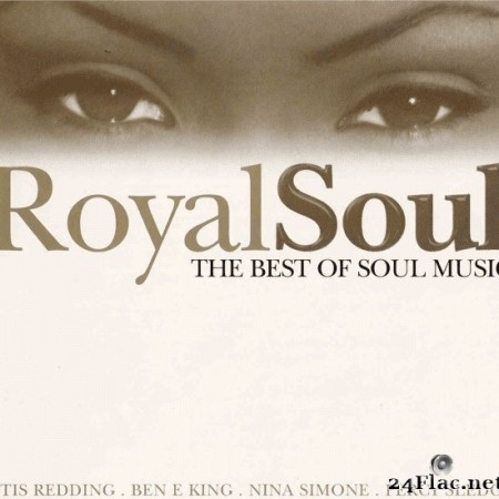 Royal Soul - The Best Of Soul Music (2CD Set) (2002) FLAC