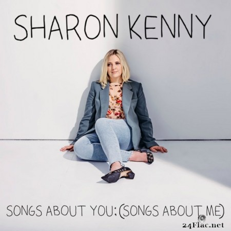 Sharon Kenny - Songs About You; (Songs About Me) (2020) FLAC