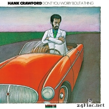 Hank Crawford - Don't You Worry 'Bout A Thing (1974/2017) Hi-Res