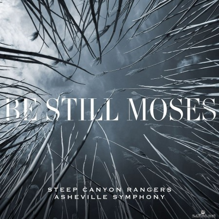Steep Canyon Rangers and Asheville Symphony - Be Still Moses (2020) FLAC