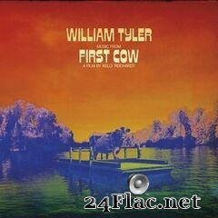William Tyler - Music from First Cow (2020) FLAC