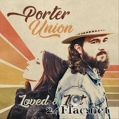 Porter Union - Loved & Lost (2020) FLAC