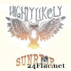 Highly Likely - Sunrise (2020) FLAC