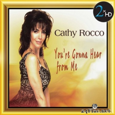 Cathy Rocco - You're Gonna Hear From Me (2017) Hi-Res