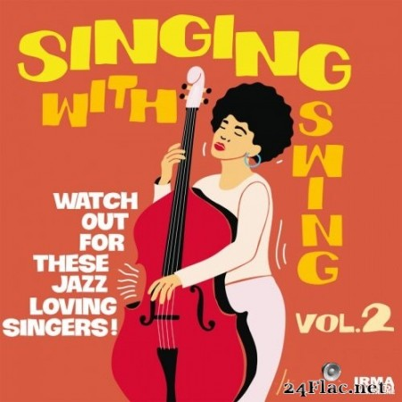 Singing With Swing Vol. 2 (Watch Out For These Jazz Loving Singers!) (2020) FLAC