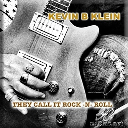 Kevin B Klein - They Call It Rock 'n' Roll (2020) FLAC