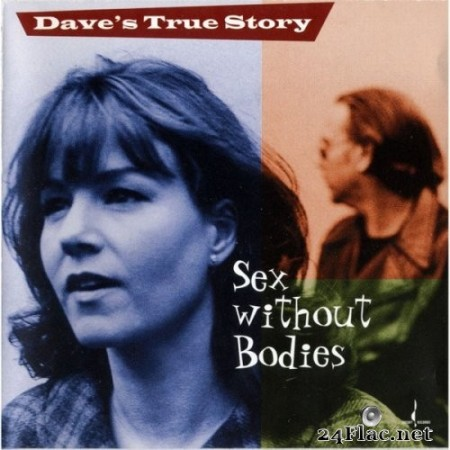Dave's True Story - Sex Without Bodies (1998/2002) Hi-Res
