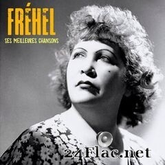 Fréhel - Ses Meilleures Chansons (Remastered) (2020) FLAC