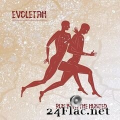 Evoletah - Run with the Hunted (2020) FLAC