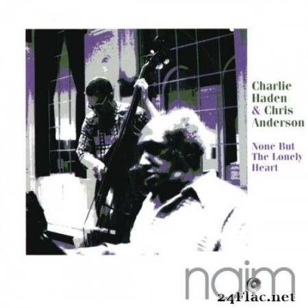 Charlie Haden & Chris Anderson - None But The Lonely Heart (1997/2013) Hi-Res