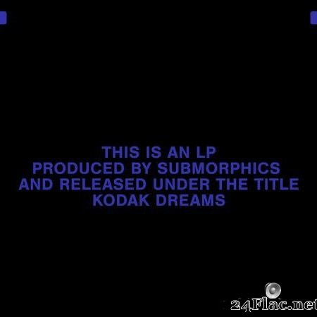 Submorphics - Kodak Dreams (2020) [FLAC (tracks)]