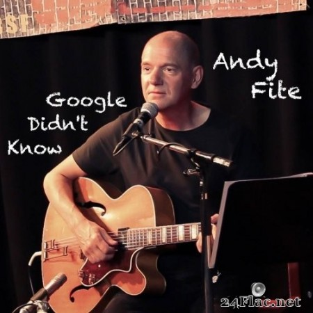 Andy Fite - Google Didn't Know (2020) FLAC
