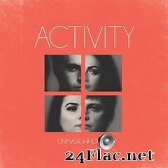 Activity - Unmask Whoever (2020) FLAC