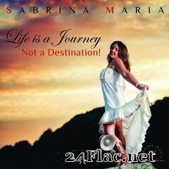 Sabrina Maria - Life Is a Journey, Not a Destination! (2020) FLAC