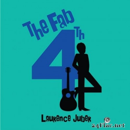 Laurence Juber - The Fab 4th (2020) Hi-Res +  FLAC