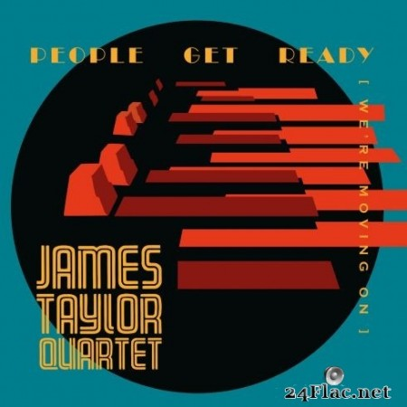 James Taylor Quartet - People Get Ready (We're Moving On) (2020) FLAC