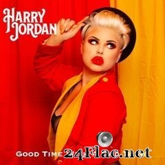 Harry Jordan - Good Time with a Bad Thing (2020) FLAC