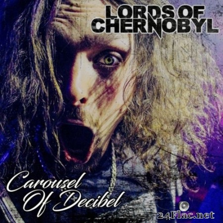 Lords Of Chernobyl - Carousel of Decibel (2020) Hi-Res