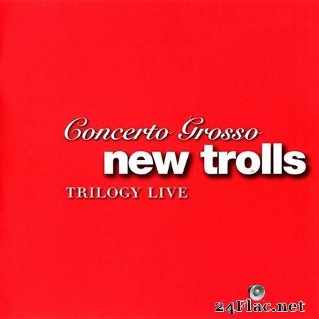 New Trolls - Concerto Grosso Trilogy Live (2007) FLAC (tracks+.cue)