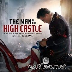 Dominic Lewis - The Man in the High Castle (Music from the Amazon Original Series) (2020) FLAC