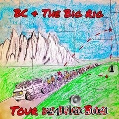 BC & The Big Rig - Tour De Dive Bar (Live) (2020) FLAC