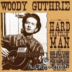 Woody Guthrie - Hard Travelin' Man (2020) FLAC