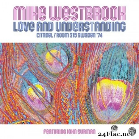 Mike Westbrook - Love and Understanding: Citadel/Room 315 Sweden '74 (2020) Hi-Res