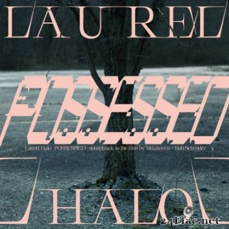 Laurel Halo - Possessed (Original Score) (2020) Hi-Res