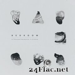 Bedroom - A Thousand Harmonies in Silence (2020) FLAC