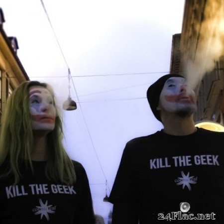Kill The Geek - What The Streets Teach You (2020) Hi-Res