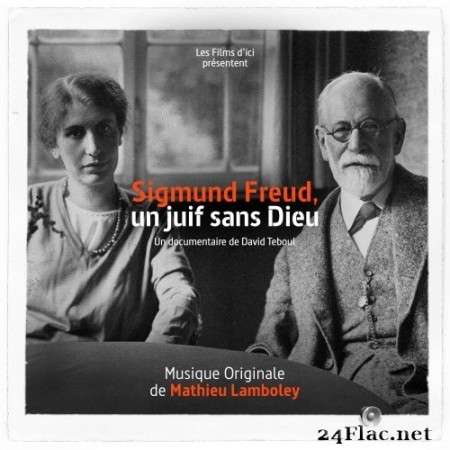 Mathieu Lamboley - Sigmund Freud, un Juif sans Dieu (Bande originale du documentaire) (2020) Hi-Res