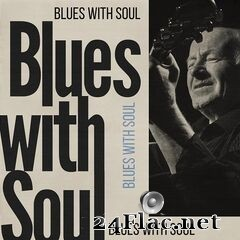 VA - Blues with Soul (2020) FLAC