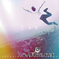 C.A.R. - Crossing Prior Street (2020) FLAC