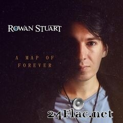 Rowan Stuart - A Map of Forever (2020) FLAC
