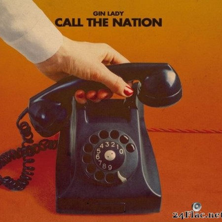 Gin Lady - Call The Nation (2015) [FLAC (tracks + .cue)]